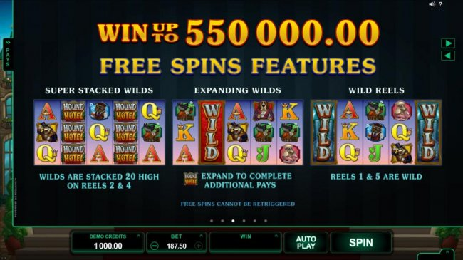 Win up to 550,000.00 Free Spins Feature. Super Stacked Wilds - Wilds are are stacked 20 high on reels 2 and 4. Expanding Wilds - Expand to complete additional pays. Wild Reels - Reels 1 and 5 are wild. by Free Slots 247