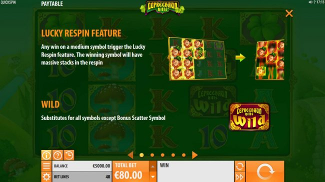 Free Slots 247 - Lucky Respin Feature - Any win on a medium symbol trigger the Lucky Respin Feature. The winning symbol will have massive stacks in the respin. Wild substitutes for all symbols except Bonus Scatter symbol.