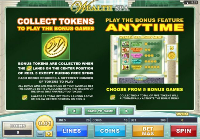 Collect Tokens to lay the bonus games - Play the Bonus Feature anytime - choose from 5 bonus games by Free Slots 247