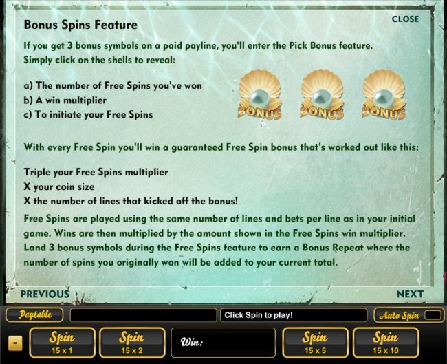 Bonus Spins feature - if you get 3 pearl bonus symbols on a paid payline, you will enter the Pick Bonus Feature. - Free Slots 247