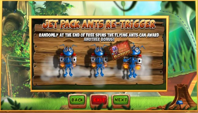 Free Slots 247 - jet Pack Ants Re-trigger - Randomly at the end of free spins the flying ants can award anther bonus.