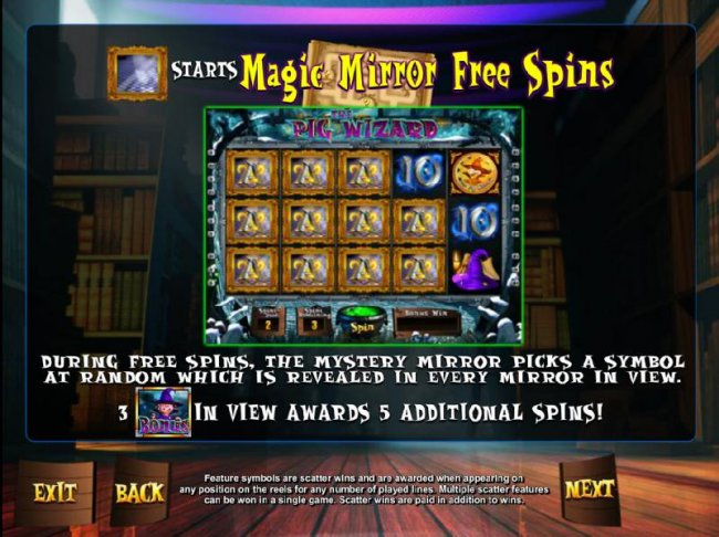 Free Slots 247 - Magic Mirror symbol starts the Magic Mirror Free Spins. During free spins, the Mystery Mirror picks a symbol at random which is revealed in every mirror in view. Three Pig Wizard Bonus symbols in view awards 5 additional spins!