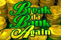 Break da Bank Again II