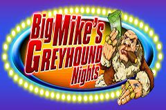 Big Mike's Greyhound Nights